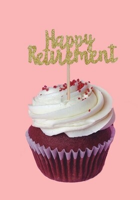 Cupcake Topper - Happy Retirement