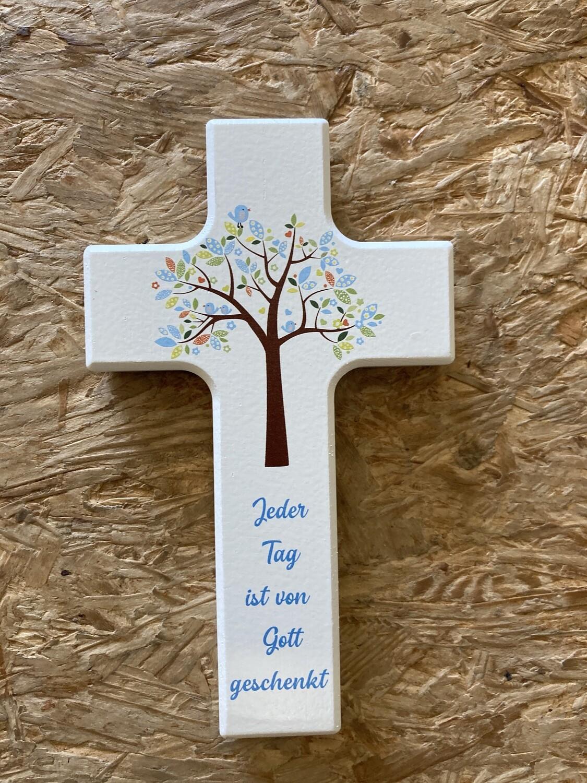 """Kinderkreuz """"Jeder Tag ist von Gott geschenkt"""""""