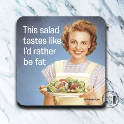 High Cotton Coasters - I'd Rather Be Fat