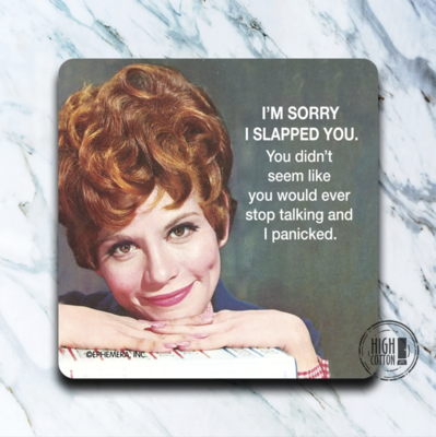 High Cotton Coasters - Sorry I Slapped You