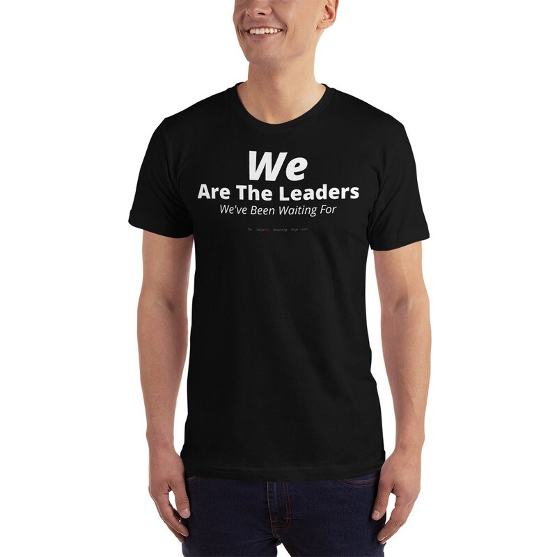 """""""We Are The Leaders We've Been Waiting For"""""""