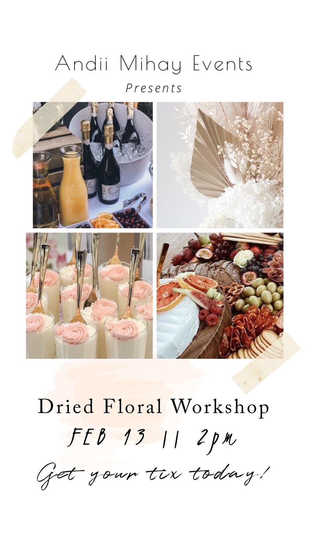 Dried Floral Workshop ~ Feb 13, 2021