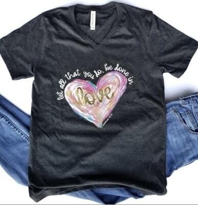 LET ALL THAT YOU DO BE DONE IN LOVE BOYFRIEND TEE