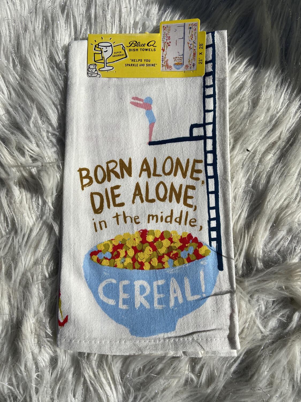BlueQ Born Alone Die Alone Dish Towel