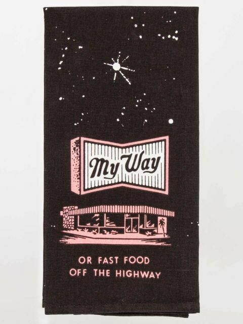 BlueQ My Way Or Fast Food Off The Highway dish Towel