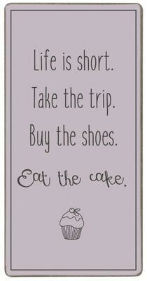 Magnet 'Life is short. Take the trip...'
