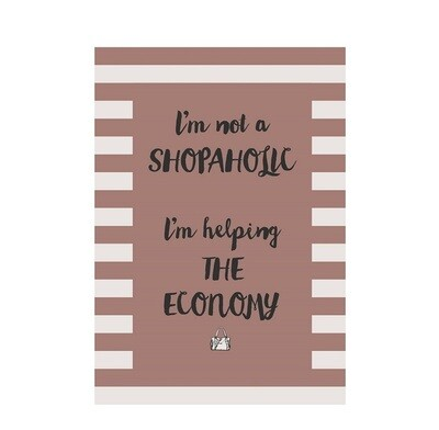 Metal Sign 'I am not a shopaholic...'
