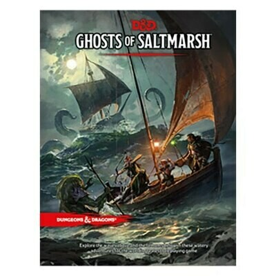 DUNGEONS AND DRAGONS 5E HC: GHOSTS OF SALTMARSH ADVENTURE MODULE