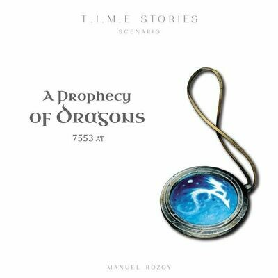 TIME STORIES: PROPHECY OF THE DRAGONS (T.I.M.E. STORIES SYSTEM)