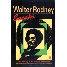 Walter Rodney Speaks: The Making of an African Intellectual Paperback  by Walter Rodney