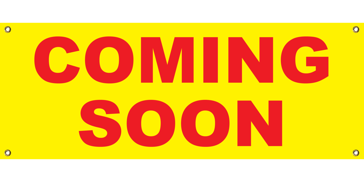 YELLOW COMING SOON BANNER 2' X 4'