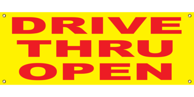 YELLOW DRIVE THRU OPEN BANNER