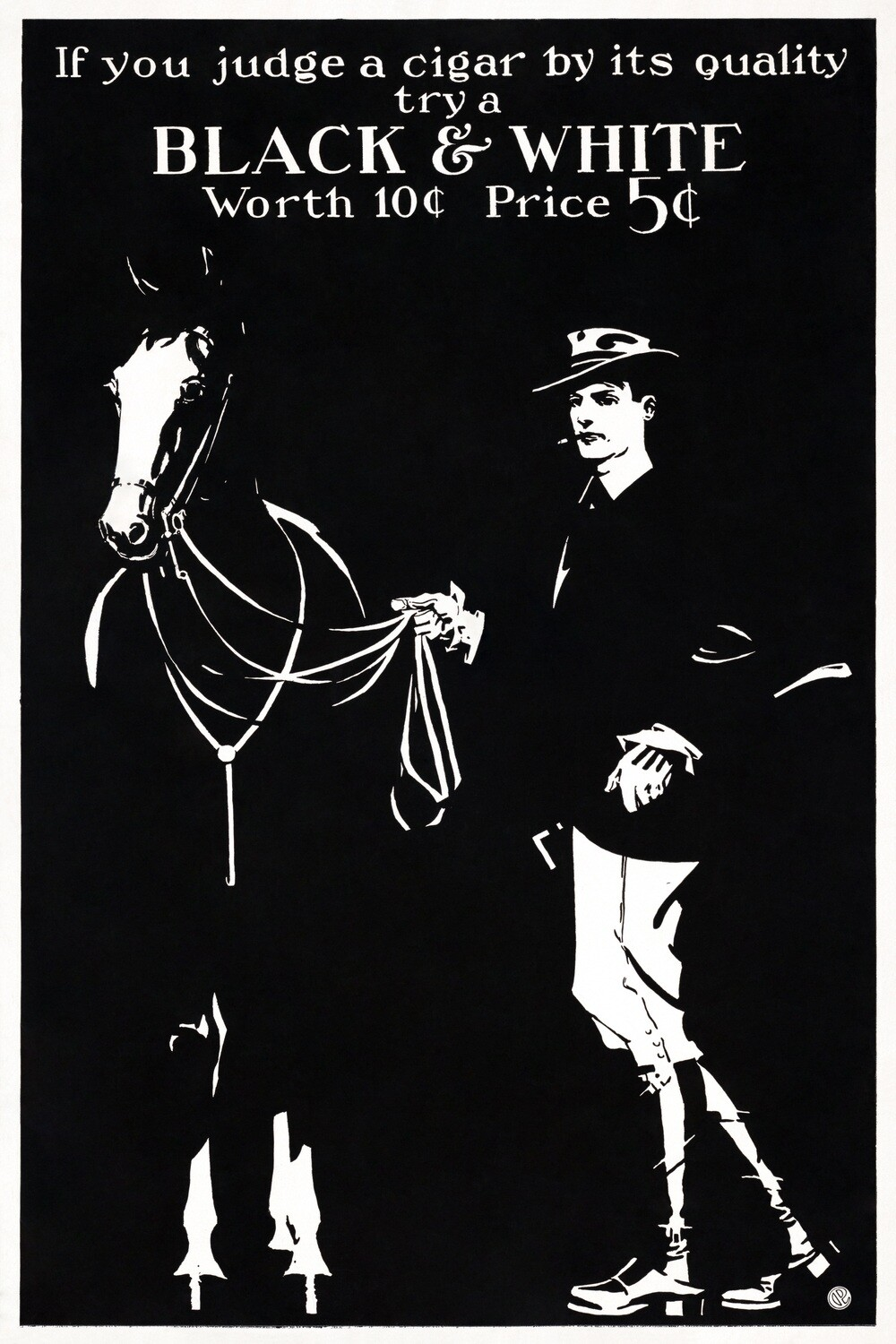 Edward Penfield   If you judge a cigar by its quality try a Black & White 1890-1900