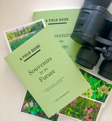 A Field Guide: Souvenirs for the Future