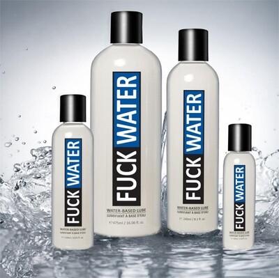 FUCK WATER- Water Based (Original)