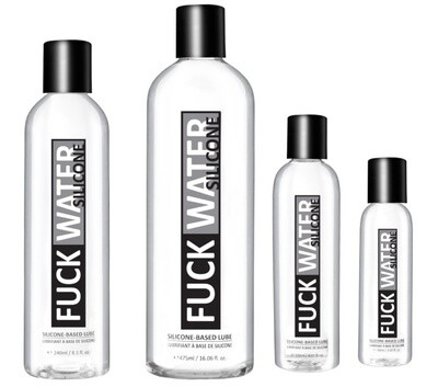 FUCK WATER-Silicone Based