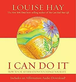 I Can Do It! How To Use Affirmations To Change Your Life (Revised)