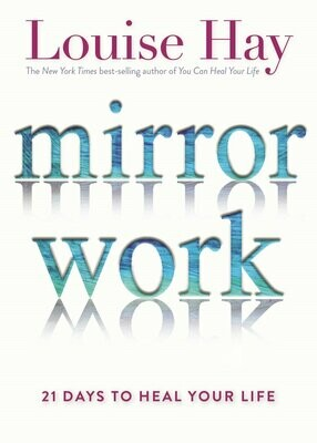 Mirror Work: 21 Days To Heal Your Life