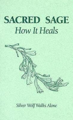 Sacred Sage - How It Heals