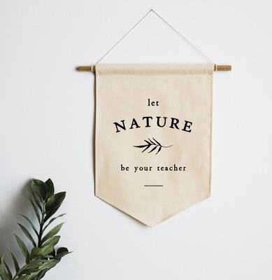 Canvas Banner Let Nature Be Your Teacher