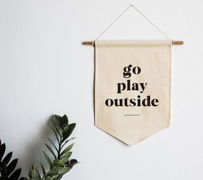 Canvas Banner Go Play Outside