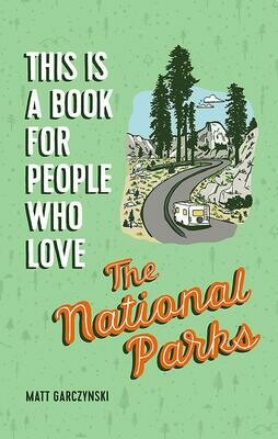 This is a Book for People Who Love National Parks