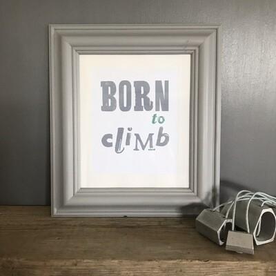 Born To Climb Print
