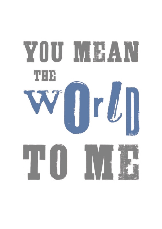 You Mean the World To Me