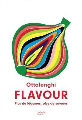 OTTOLENGHI Yotam, Flavour ; plus de légumes, plus de saveurs