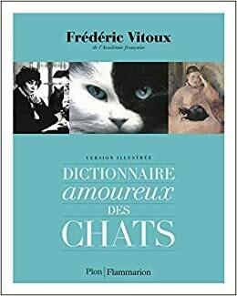 VITOUX Frédéric, Dictionnaire amoureux des chats