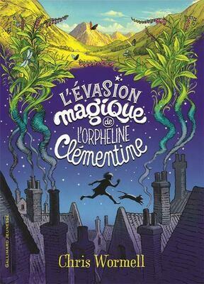 WROMELL Chris, L'évasion magique de l'orpheline Clémentine