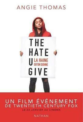 THOMAS Angie, The Hate U give; la haine qu'on donne