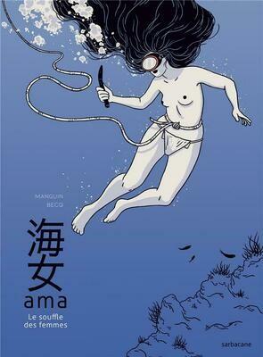 Becq Manguin, Ama;  Le souffle des femmes