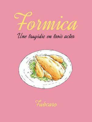 Fabcaro, Formica ; une tragédie en trois actes