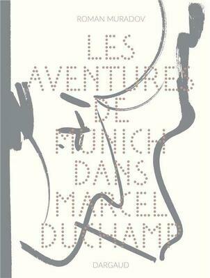 Muradov Roman, Les aventures de Munich dans Marcel Duchamp