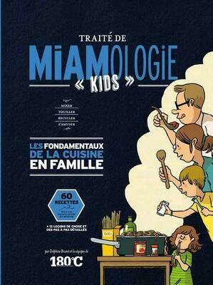BRUNET Delphine,  Traité de miamologie kids ; les fondamentaux de la cuisine en famille
