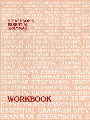 Stevenson's Essential Grammar Workbook