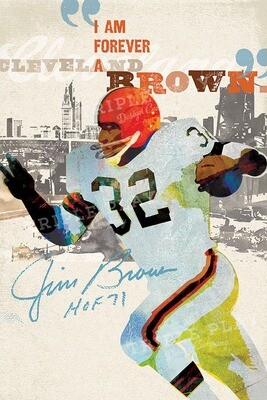 Jim Brown: I am forever a Cleveland Brown — Illustrated Art Print