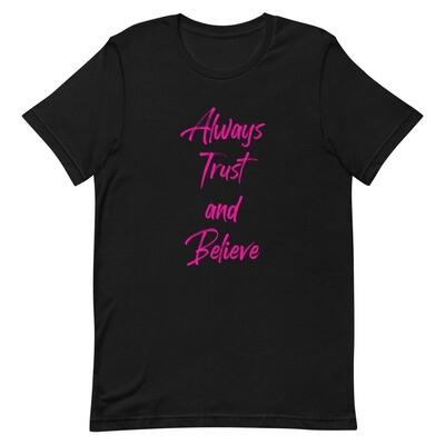 Always Trust and Believe T-Shirt