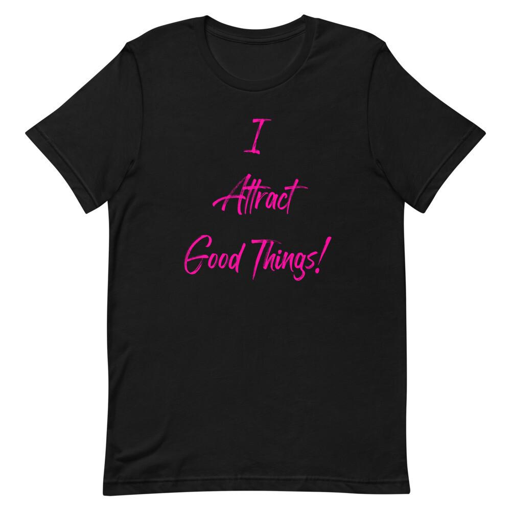 I Attract Good Things! T-Shirt