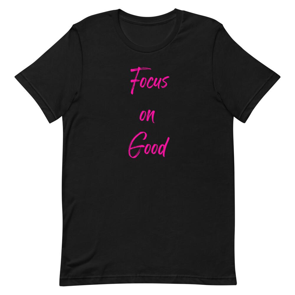 Focus on Good T-Shirt