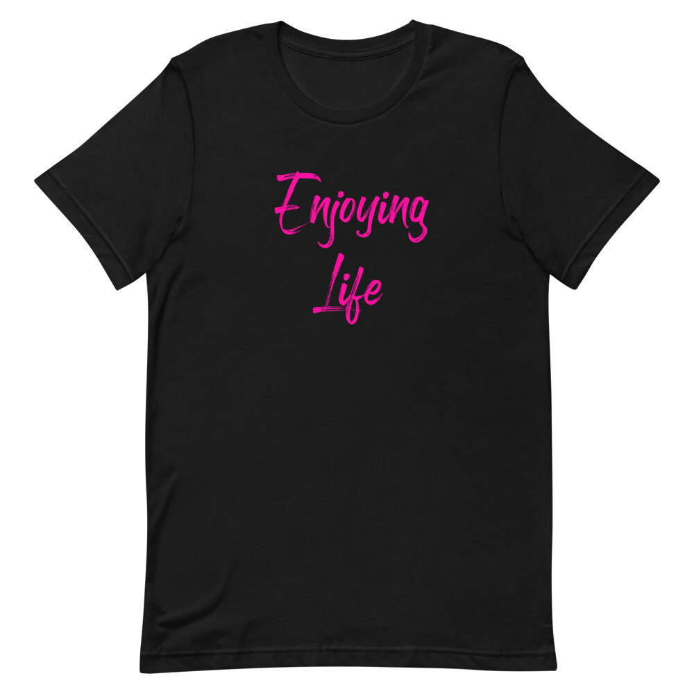 Enjoying Life T-Shirt