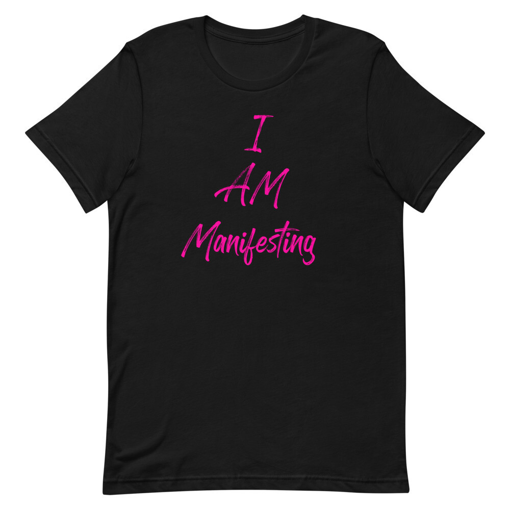 I AM Manifesting T-Shirt
