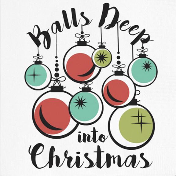 Balls Deep Into Christmas Napkins