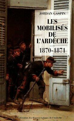 Les mobilisés de l'Ardèche 1870-1871