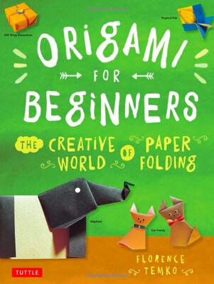 ORIGAMI FOR BEGINNERS. Autora: Florence Temko