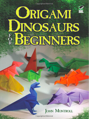 DINOSAURS FOR BEGINNERS. Autor: John Montroll