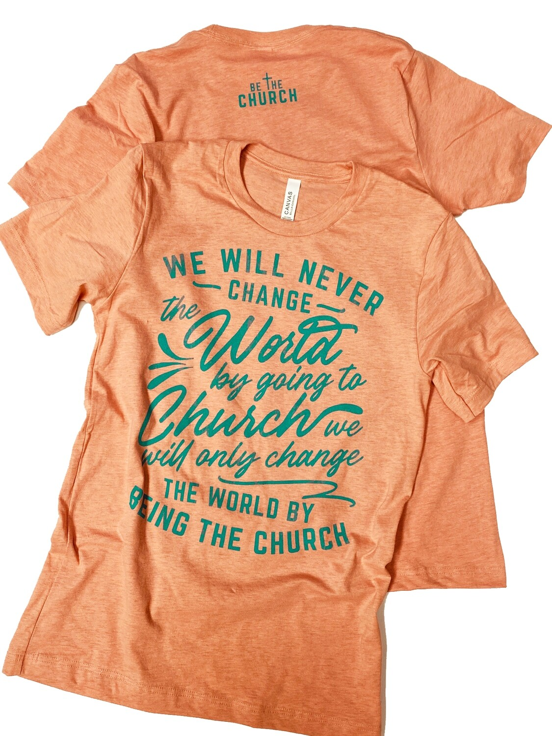 We Change The World By Being The Church Teal Words