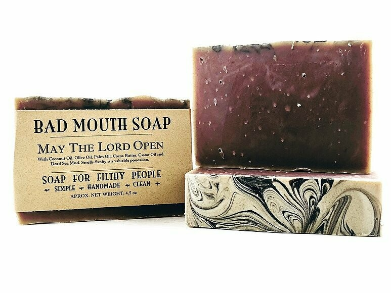 May The Lord Open - Bad Mouth Soap