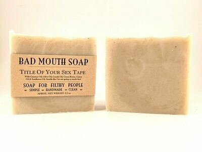 Title of Your Sex Tape - Bad Mouth Soap